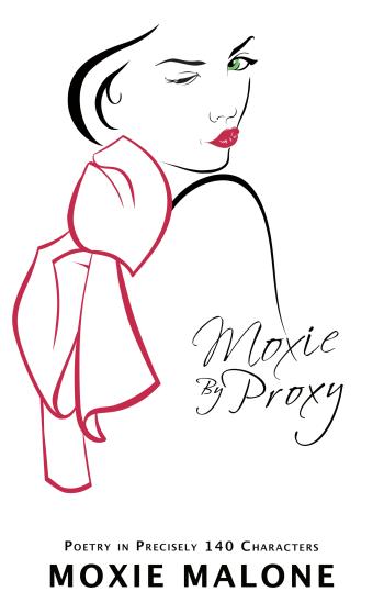 Moxie by Proxy